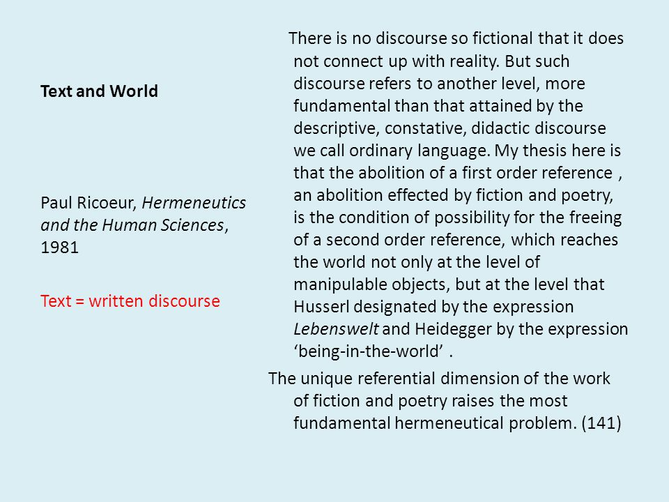 Text and World There is no discourse so fictional that it does not connect up with reality.