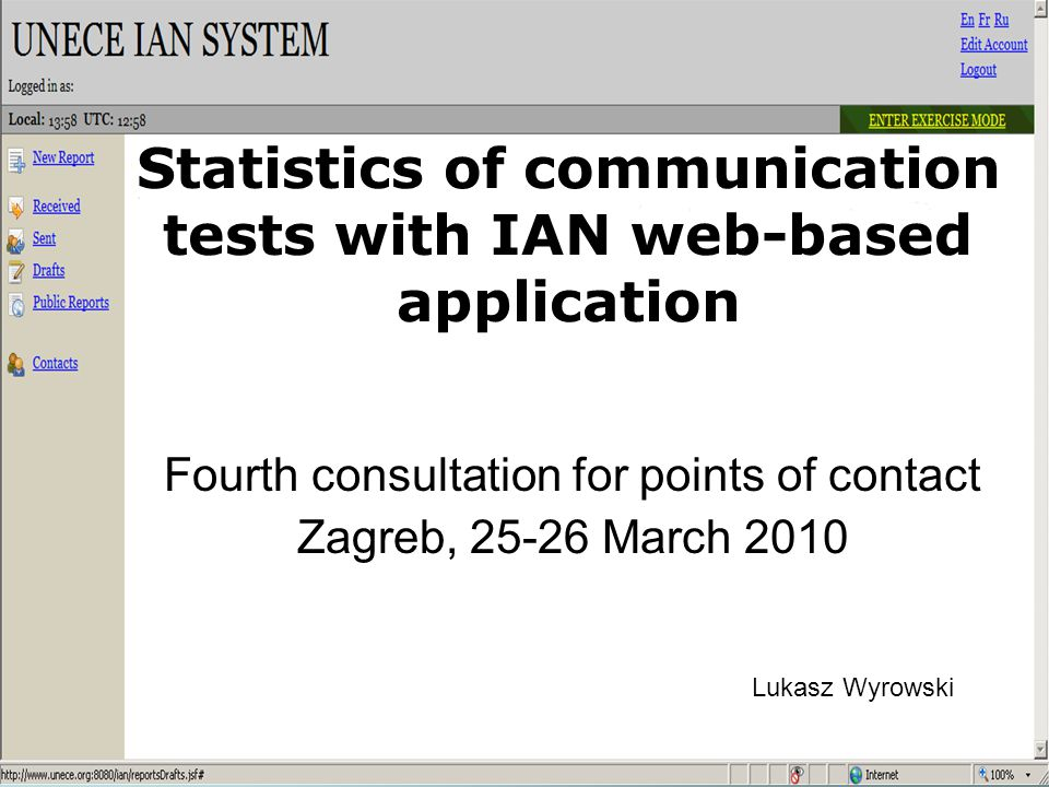 Statistics of communication tests with IAN web-based application Fourth consultation for points of contact Zagreb, 25-26 March 2010 Lukasz Wyrowski
