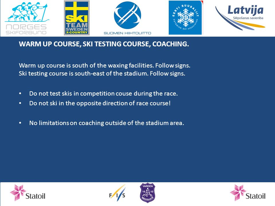 WARM UP COURSE, SKI TESTING COURSE, COACHING. Warm up course is south of the waxing facilities.