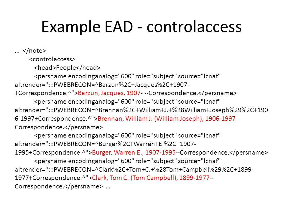 Example EAD - controlaccess … People Barzun, Jacques, 1907- --Correspondence.