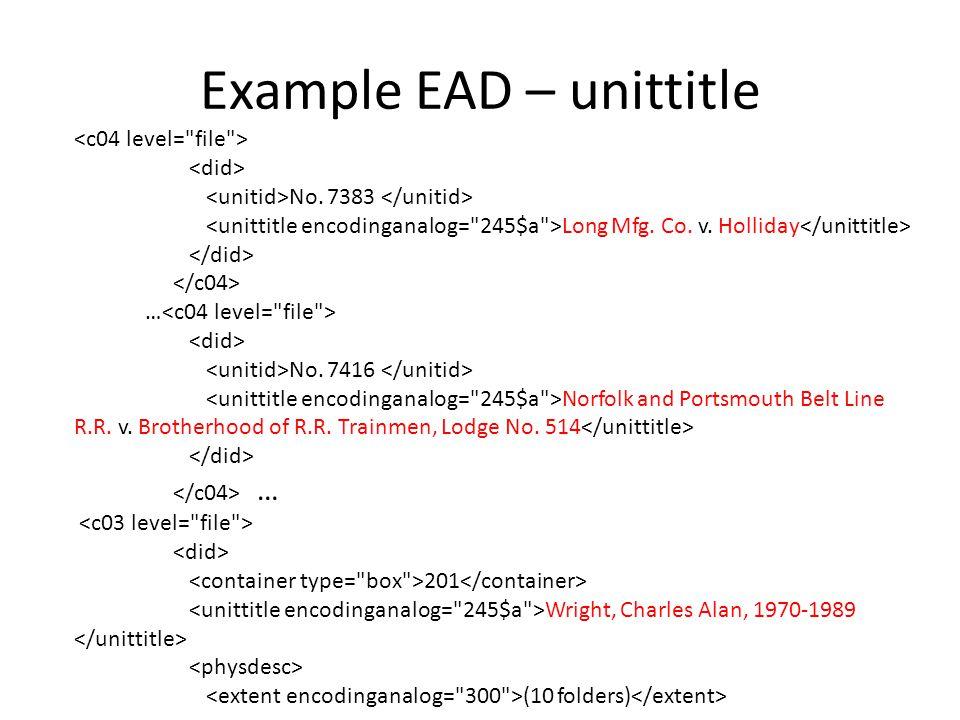 Example EAD – unittitle No. 7383 Long Mfg. Co. v.