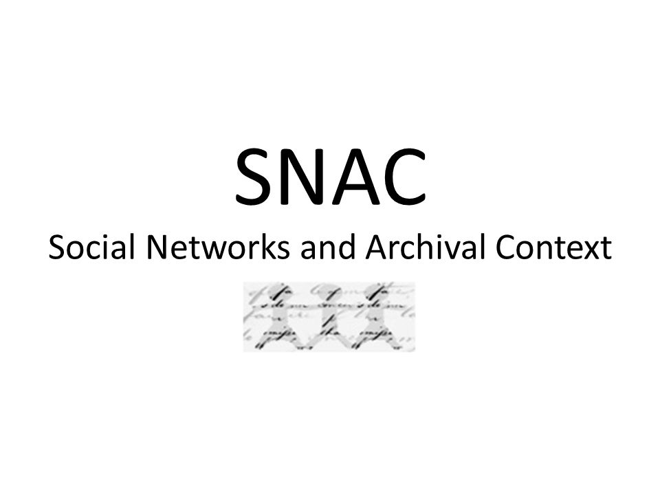 SNAC Social Networks and Archival Context
