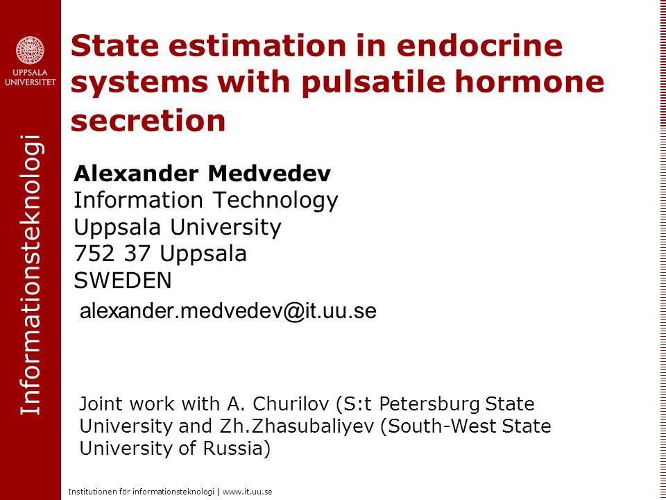 Informationsteknologi Institutionen för informationsteknologi | www.it.uu.se State estimation in endocrine systems with pulsatile hormone secretion Al