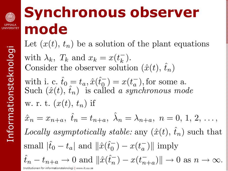 Informationsteknologi Institutionen för informationsteknologi | www.it.uu.se Synchronous observer mode
