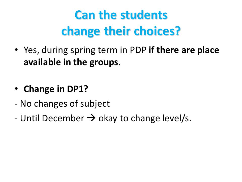 Can the students change their choices.