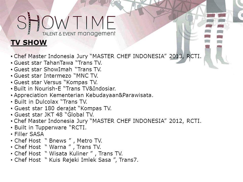 TV SHOW • Chef Master Indonesia Jury MASTER CHEF INDONESIA 2011, RCTI.