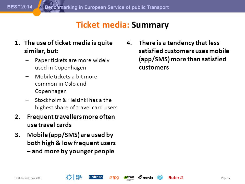 BEST 2014 Ticket media: Summary BEST Special topic 2013Page 17 1.The use of ticket media is quite similar, but: –Paper tickets are more widely used in