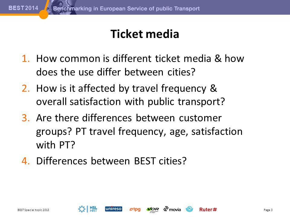 BEST 2014 Ticket media 1.How common is different ticket media & how does the use differ between cities? 2.How is it affected by travel frequency & ove