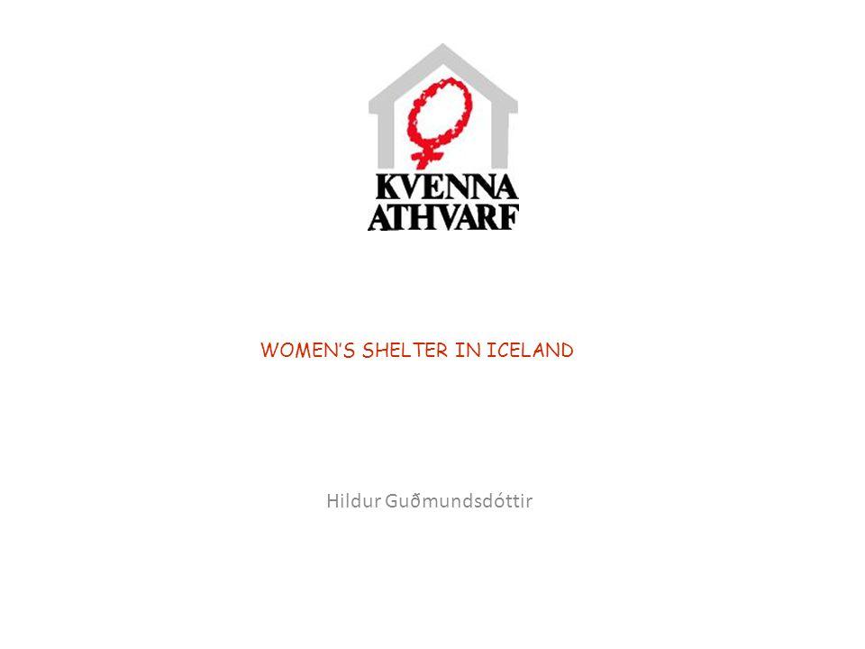 WOMEN'S SHELTER IN ICELAND Hildur Guðmundsdóttir