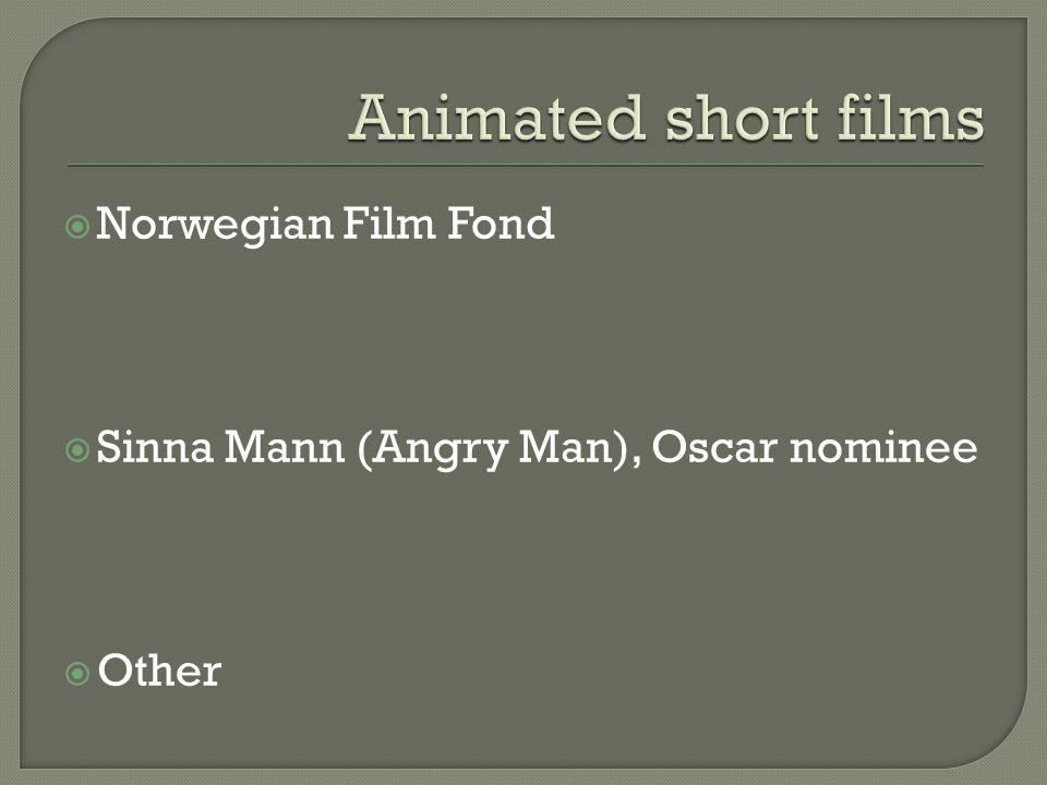  Norwegian Film Fond  Sinna Mann (Angry Man), Oscar nominee  Other