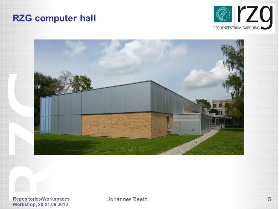 5 RZG computer hall Repositories/Workspaces Workshop, 20-21.09.2010 Johannes Reetz 5