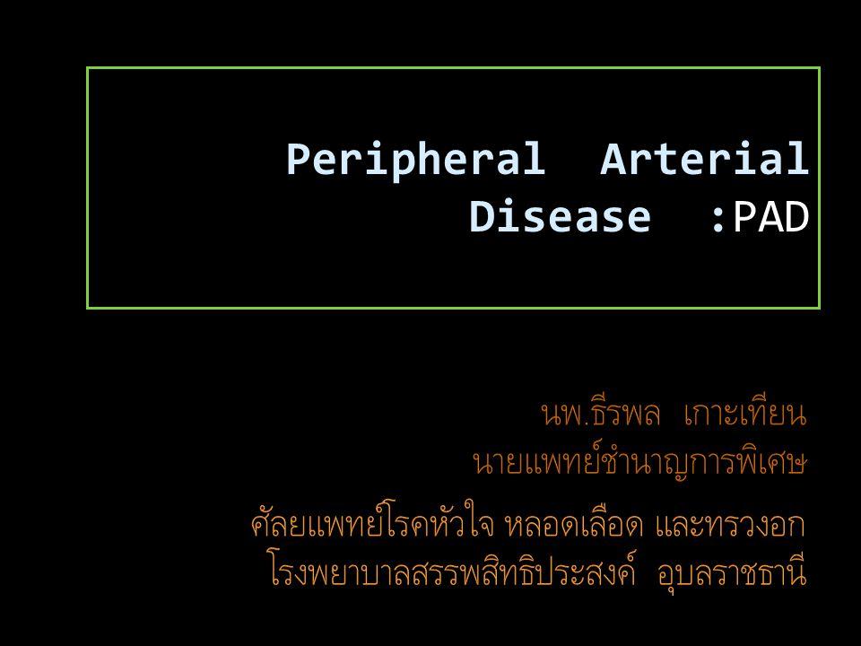 Peripheral Arterial Disease :PAD