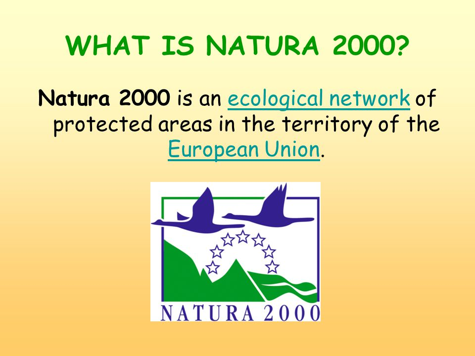 WHAT IS NATURA 2000.