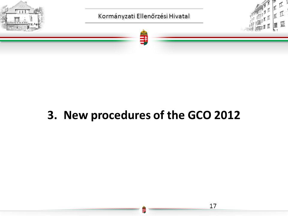 Kormányzati Ellenőrzési Hivatal 3.New procedures of the GCO 2012 17