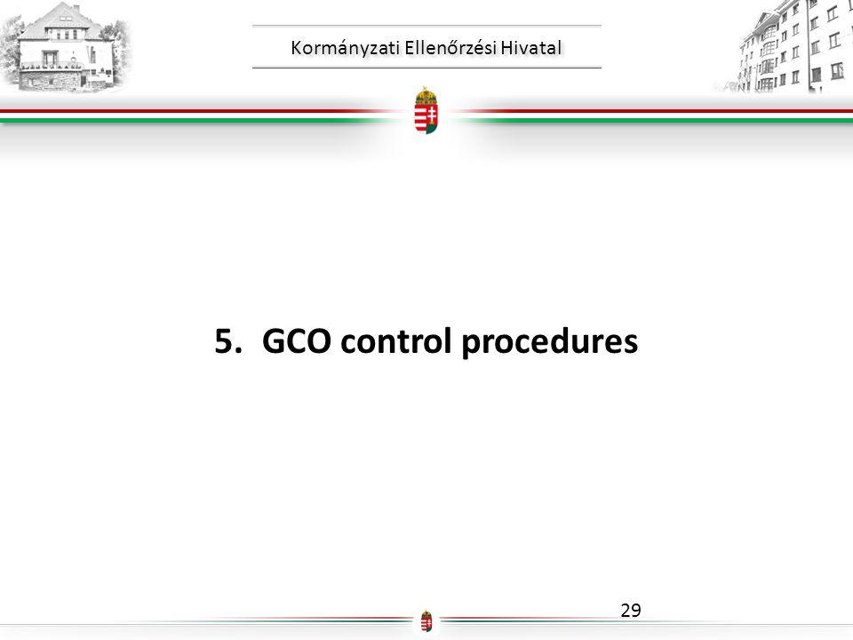 Kormányzati Ellenőrzési Hivatal 5.GCO control procedures 29