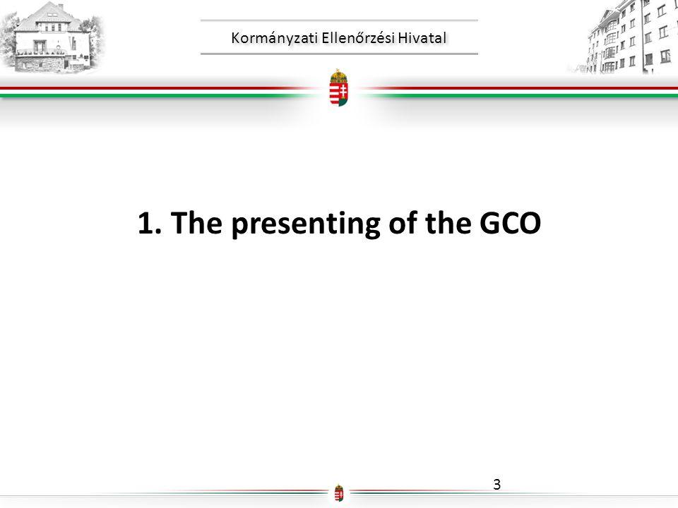 Kormányzati Ellenőrzési Hivatal 1.The presenting of the GCO 3