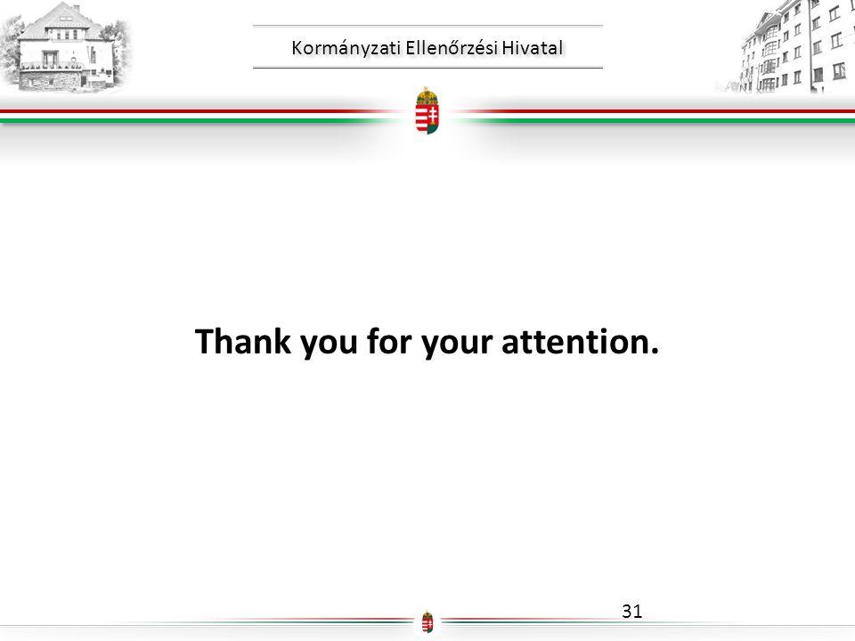 Kormányzati Ellenőrzési Hivatal Thank you for your attention. 31