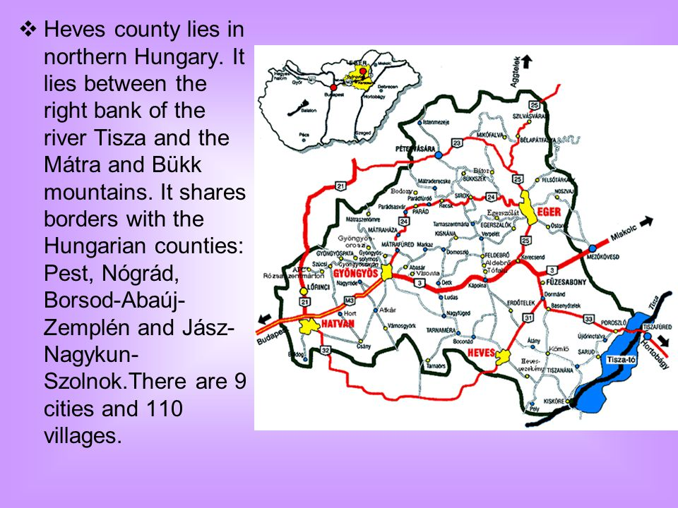  Heves county lies in northern Hungary.