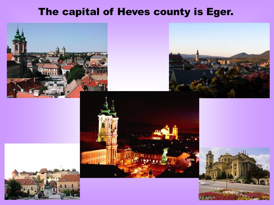 The capital of Heves county is Eger.