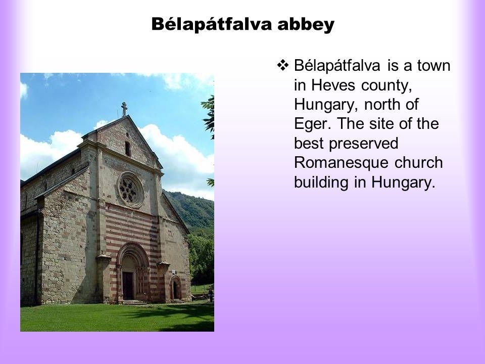 Bélapátfalva abbey  Bélapátfalva is a town in Heves county, Hungary, north of Eger.
