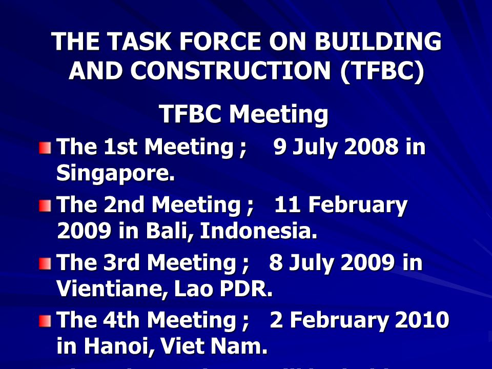 THE TASK FORCE ON BUILDING AND CONSTRUCTION (TFBC) TFBC Meeting The 1st Meeting ; 9 July 2008 in Singapore.