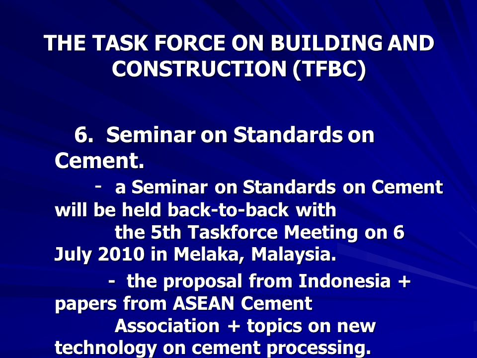THE TASK FORCE ON BUILDING AND CONSTRUCTION (TFBC) 6.