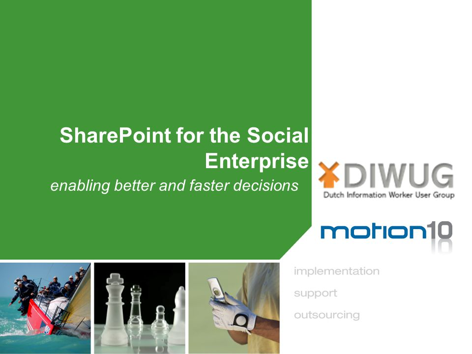 SharePoint for the Social Enterprise enabling better and faster decisions