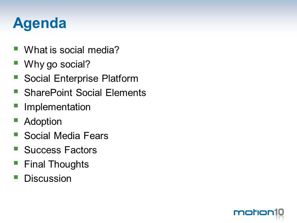 Agenda  What is social media.  Why go social.