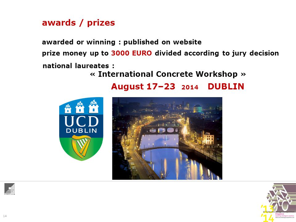 14 awards / prizes awarded or winning : published on website prize money up to 3000 EURO divided according to jury decision national laureates : « Int