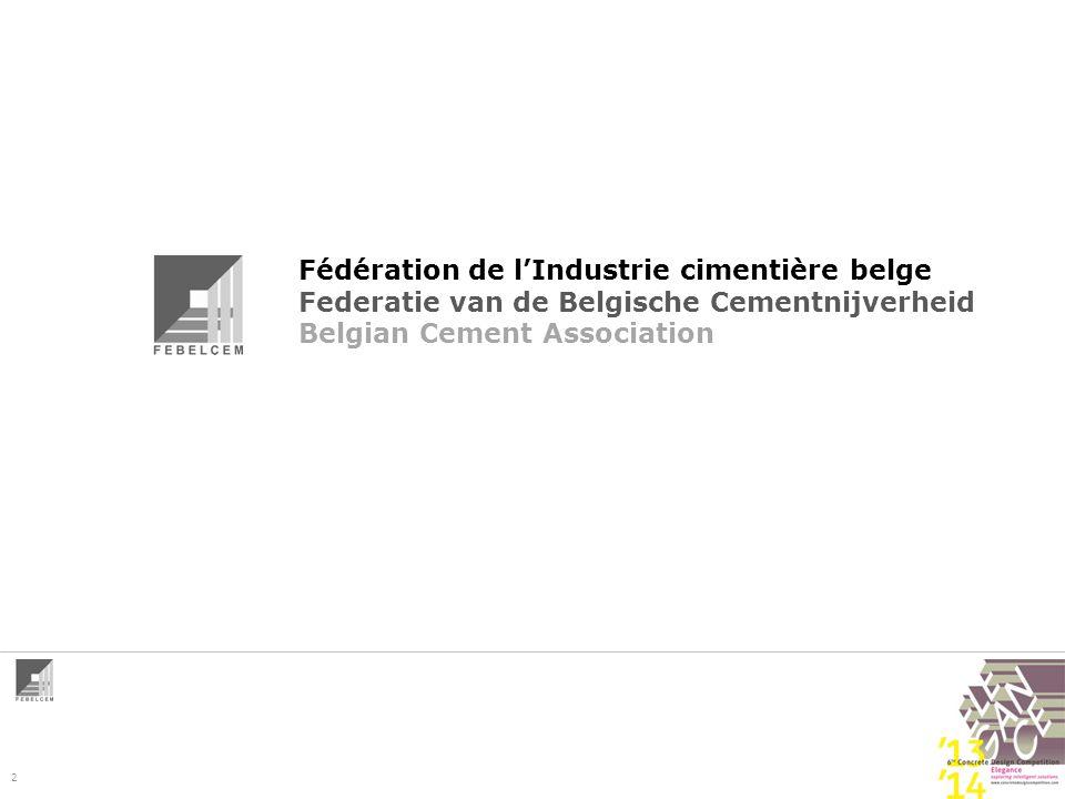 2 Fédération de l'Industrie cimentière belge Federatie van de Belgische Cementnijverheid Belgian Cement Association