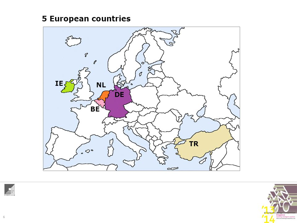 6 IE NL BE DE TR 5 European countries