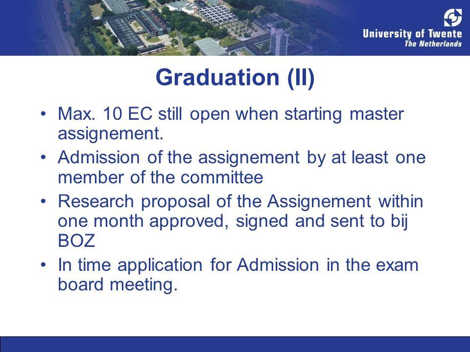 Graduation (II) •Max. 10 EC still open when starting master assignement.