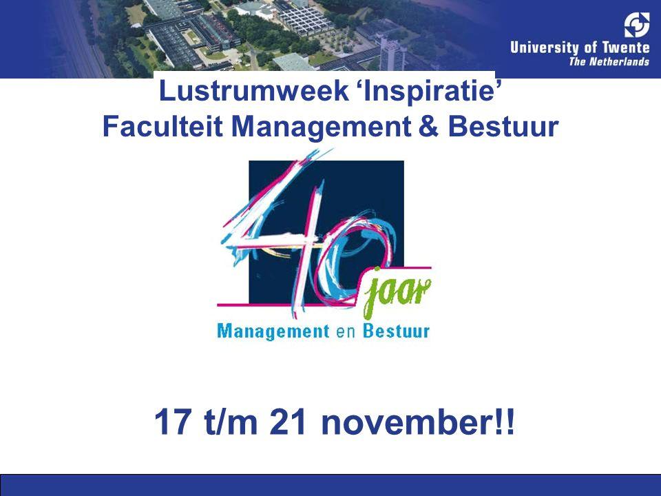 Lustrumweek 'Inspiratie' Faculteit Management & Bestuur 17 t/m 21 november!!