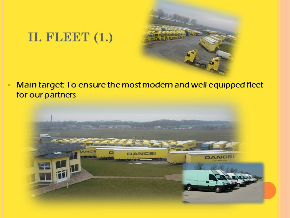 II. FLEET (1.)  Main target: To ensure the most modern and well equipped fleet for our partners