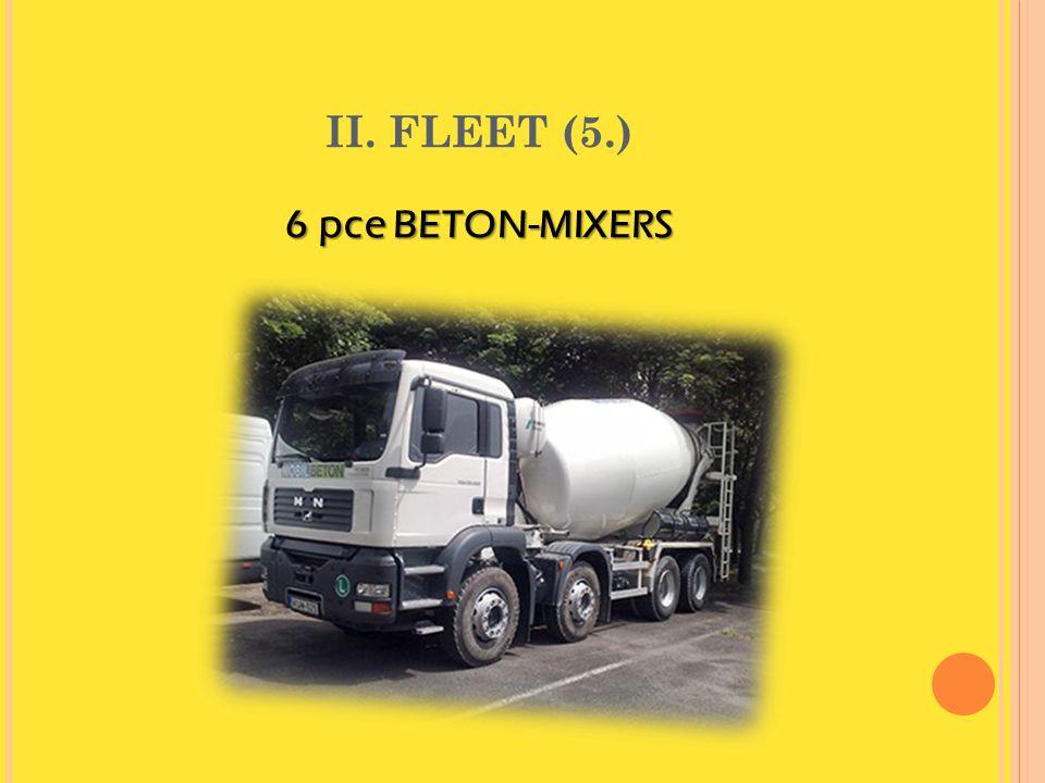 II. FLEET (5.) 6 pce BETON-MIXERS