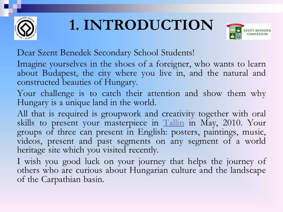 1. INTRODUCTION Dear Szent Benedek Secondary School Students! Imagine yourselves in the shoes of a foreigner, who wants to learn about Budapest, the c
