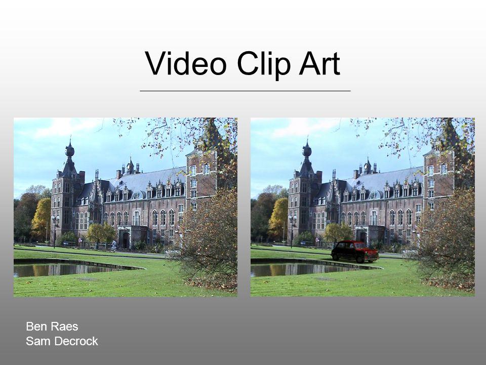 Ben Raes & Sam Decrock2 Video Clip Art Inleiding Papers Bestaande Software Praktisch Idee