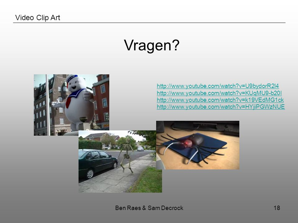 Ben Raes & Sam Decrock18 Video Clip Art Vragen.