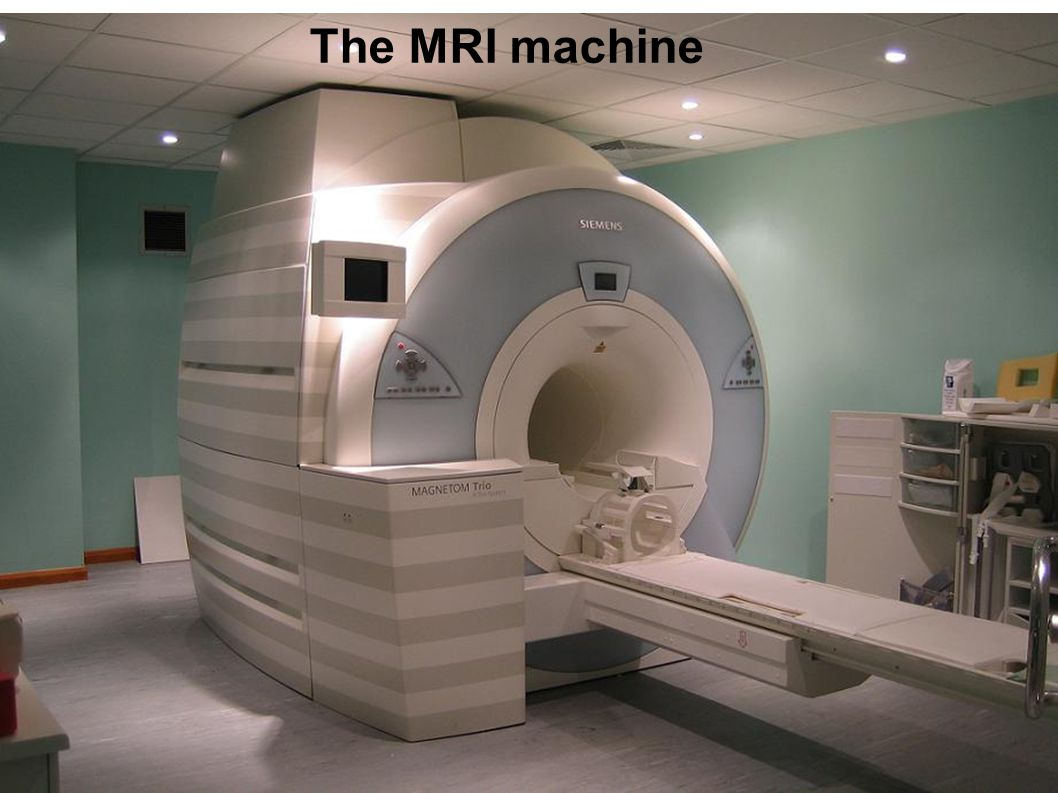 The MRI machine