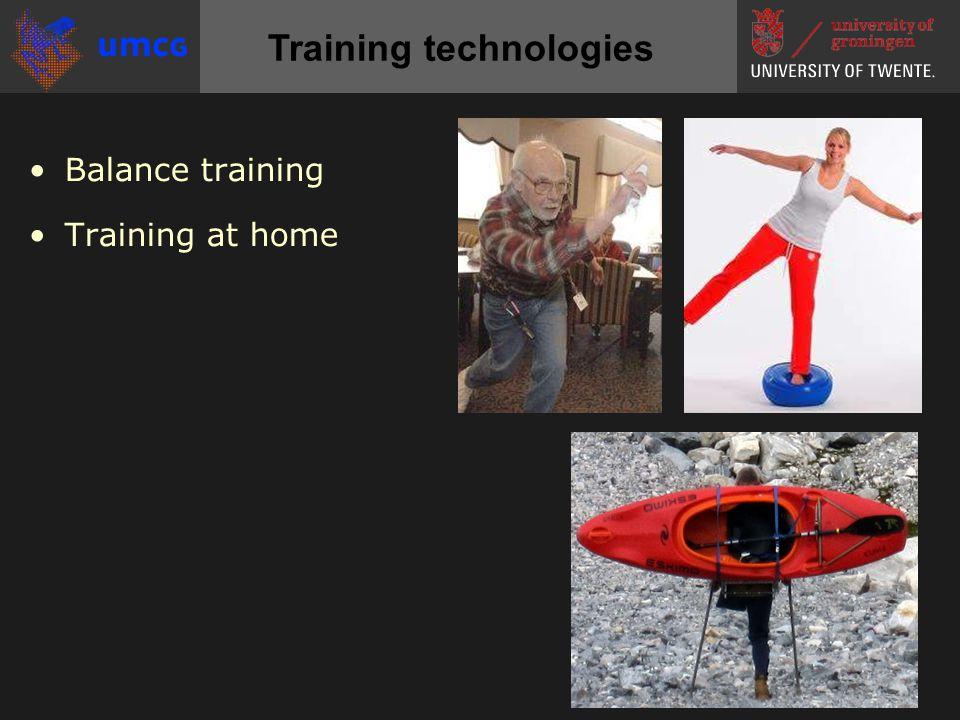 •Balance training •Training at home Training technologies