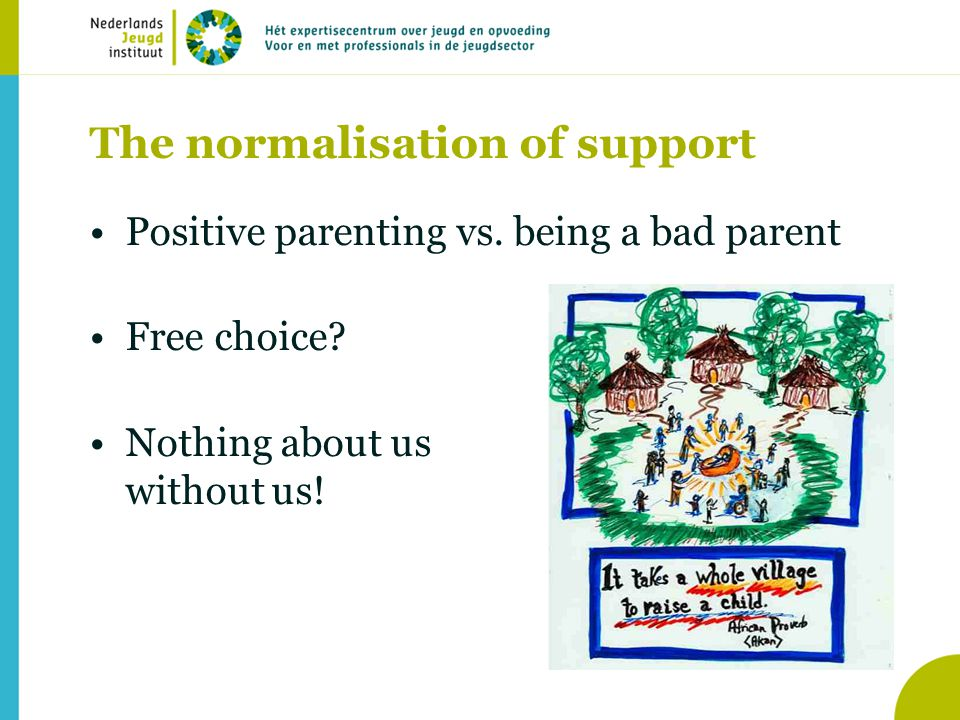 The normalisation of support •Positive parenting vs.