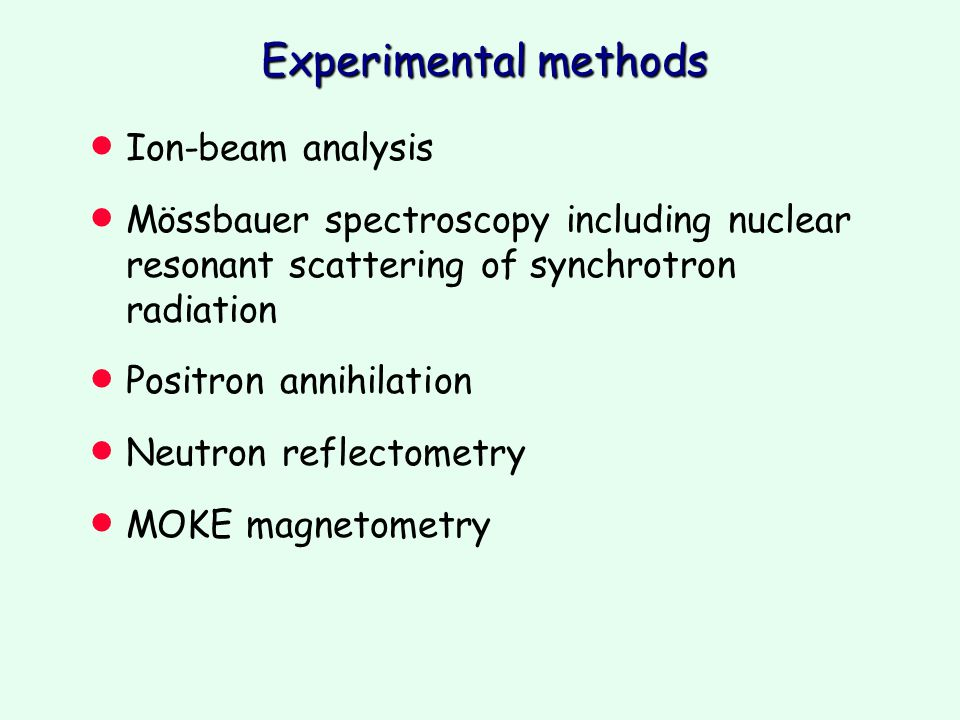 On-site sample-preparation facilities  Molecular-beam epitaxy (MBE) machine  500-kV heavy-ion implanter  Electrolytic cells with in-situ Mössbauer emission spectroscopy