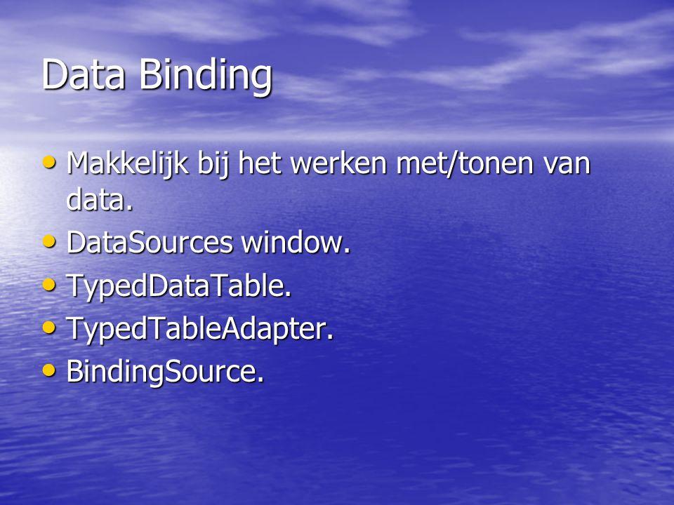 Data Binding • Makkelijk bij het werken met/tonen van data.
