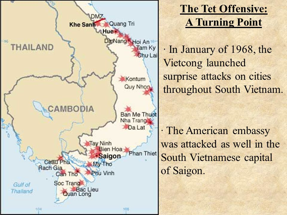 The Tet Offensive: A Turning Point · In January of 1968, the Vietcong launched surprise attacks on cities throughout South Vietnam.