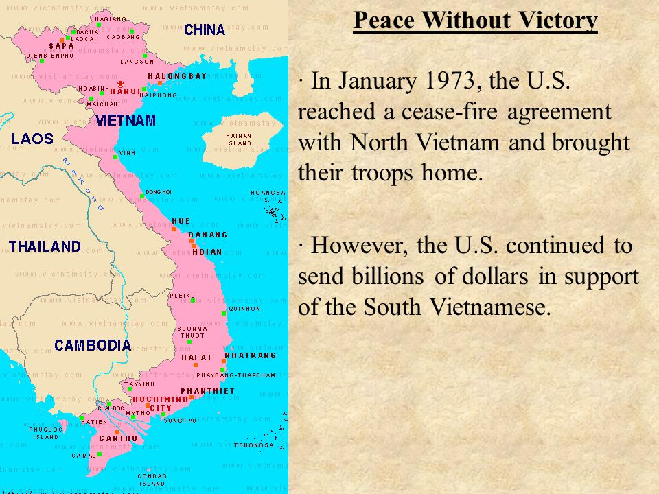 · However, the U.S. continued to send billions of dollars in support of the South Vietnamese.
