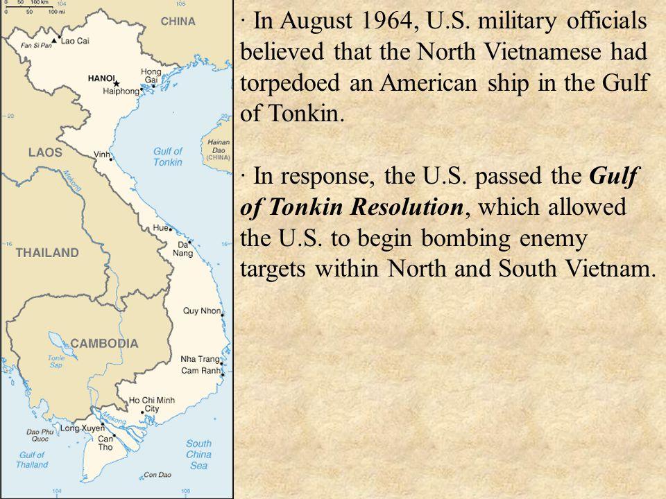 · In August 1964, U.S.