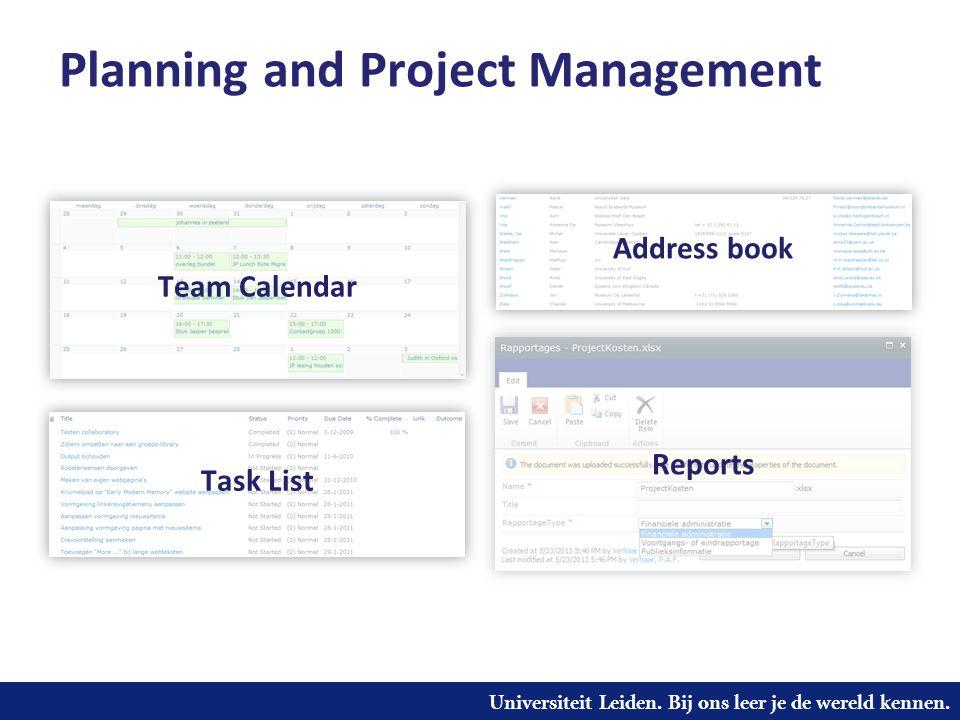 Universiteit Leiden. Bij ons leer je de wereld kennen. Planning and Project Management Team Calendar Task List Address book Reports