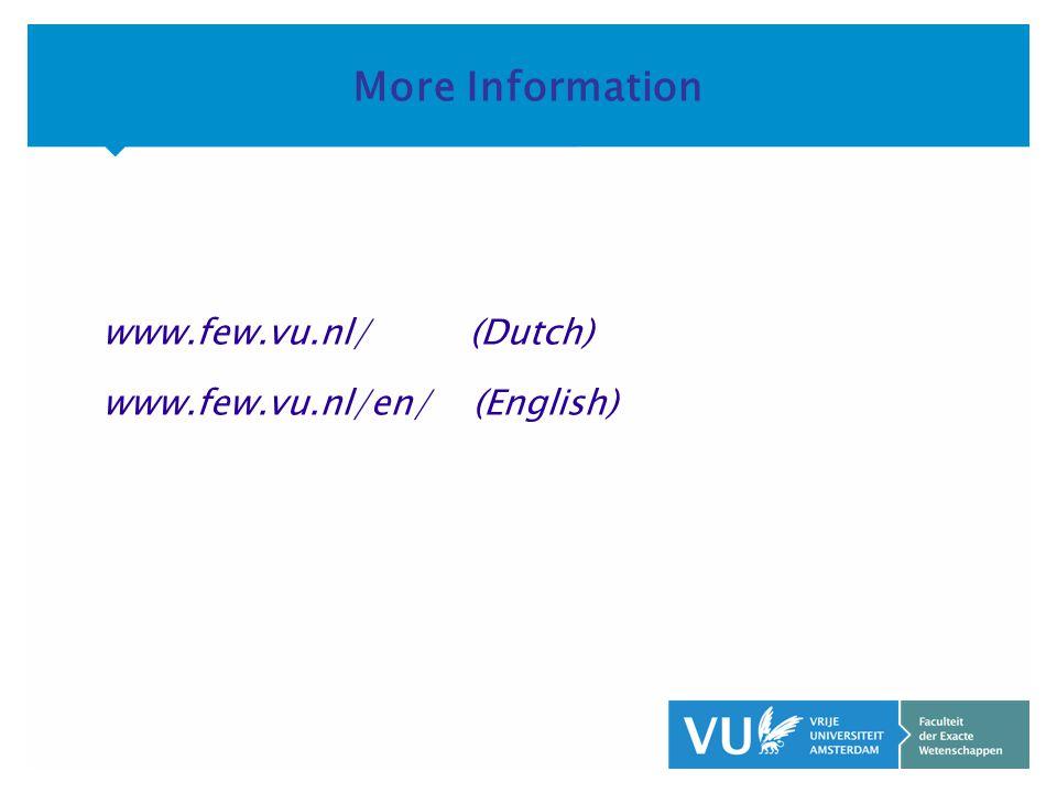KOP OVER 2 REGELS tekst More Information www.few.vu.nl/ (Dutch) www.few.vu.nl/en/ (English)