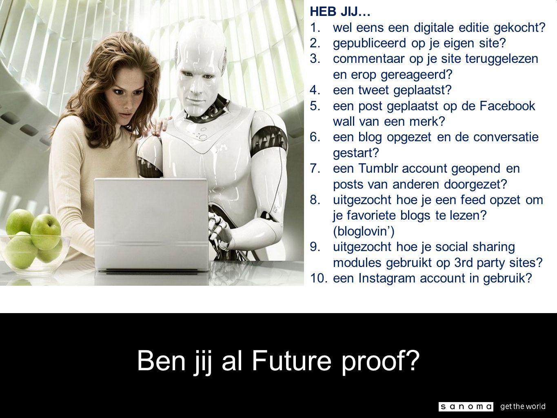 Ben jij al Future proof. HEB JIJ… 1.wel eens een digitale editie gekocht.