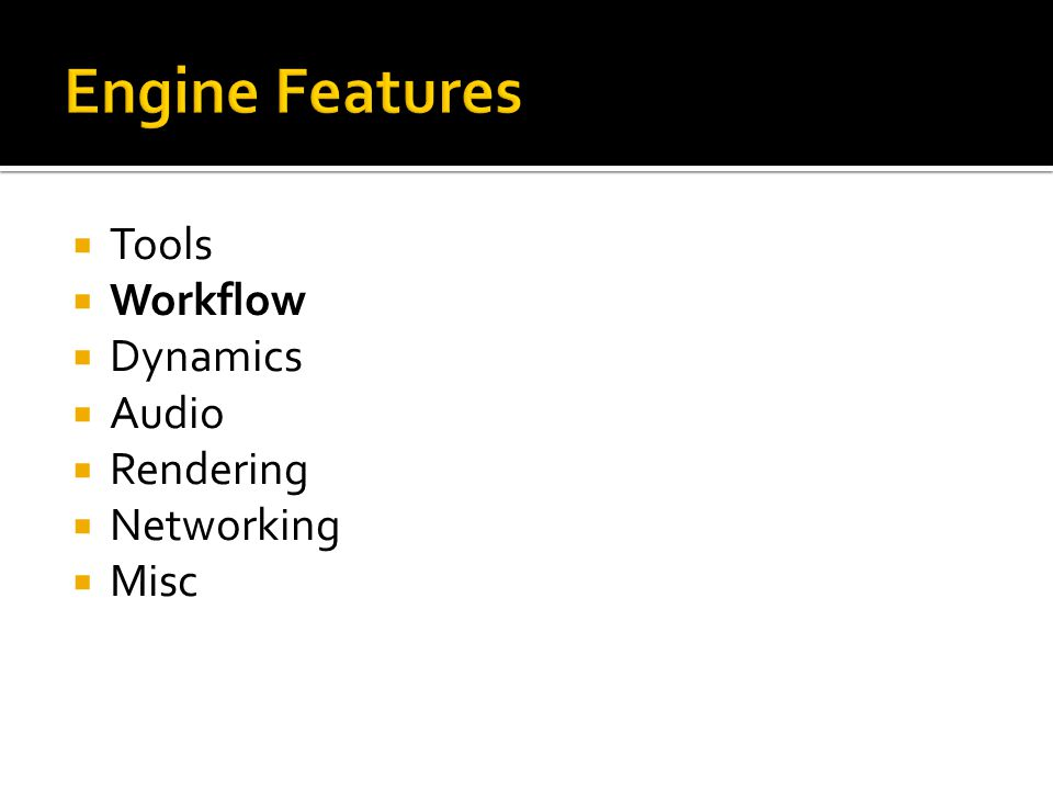  Tools  Workflow  Dynamics  Audio  Rendering  Networking  Misc